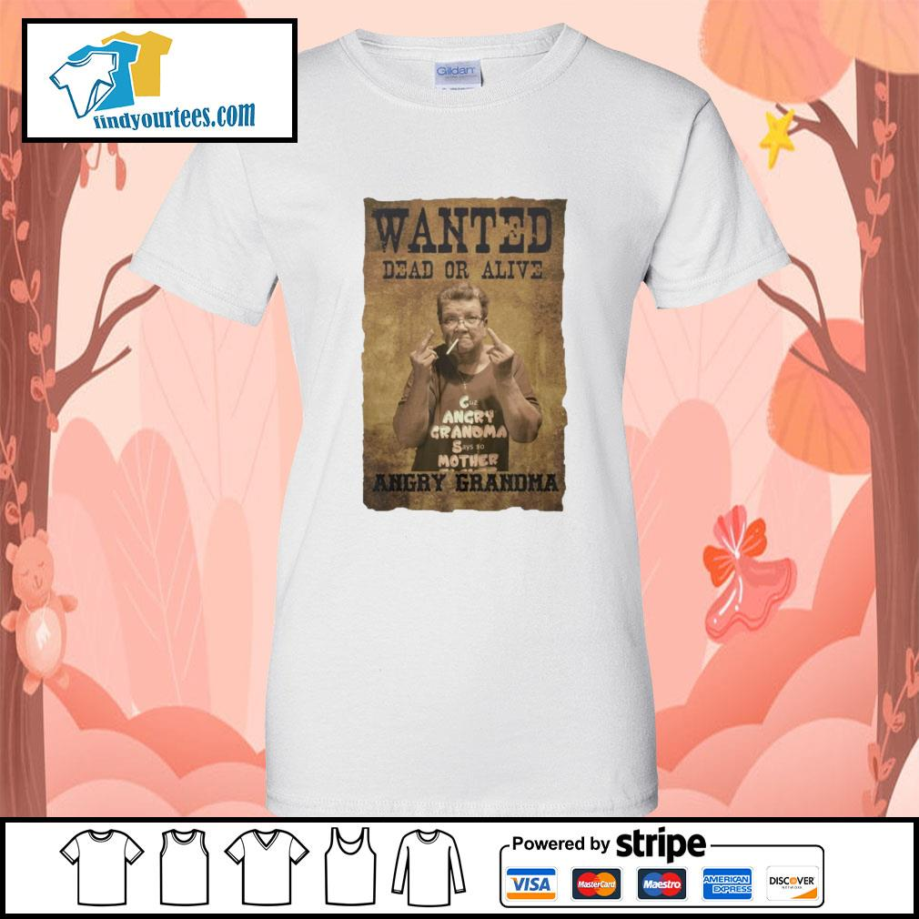 Wanted dead or alive angry Grandma s Ladies-Tee
