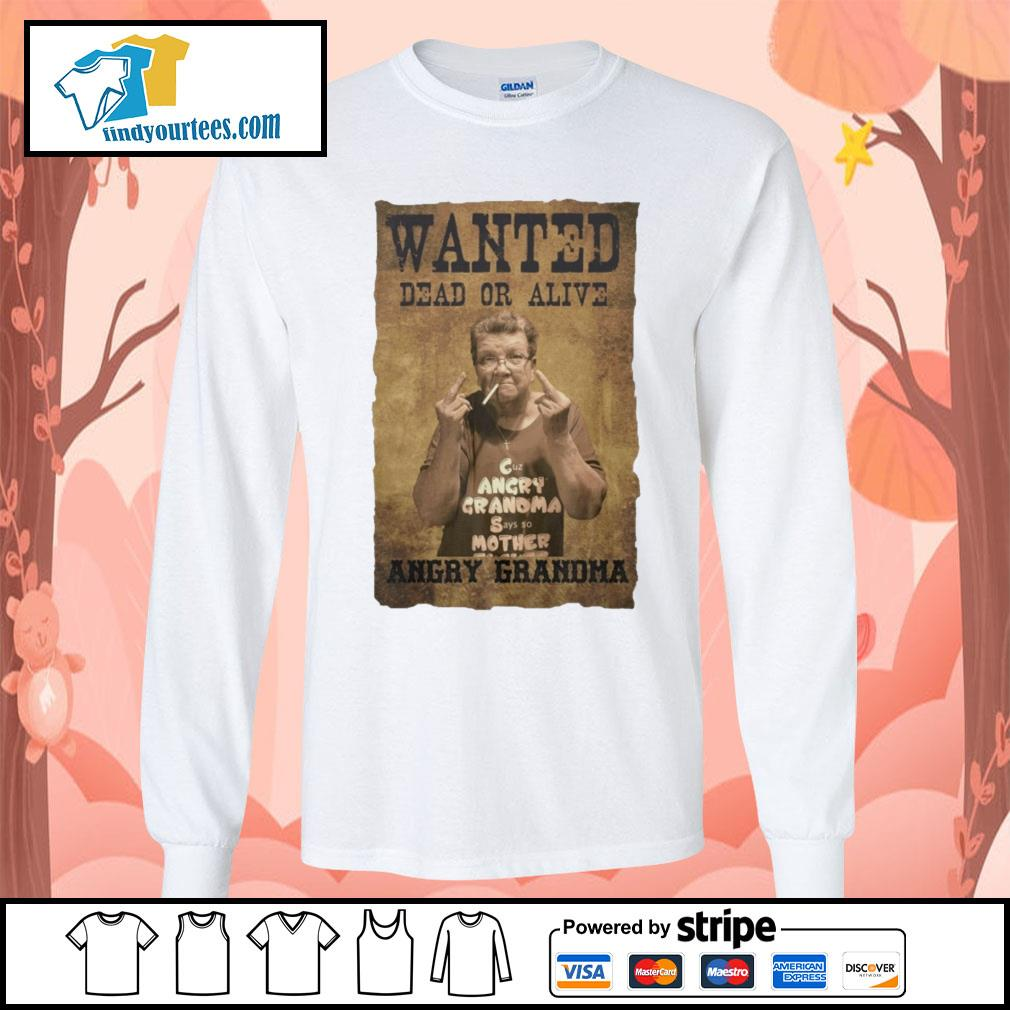 Wanted dead or alive angry Grandma s Long-Sleeves-Tee