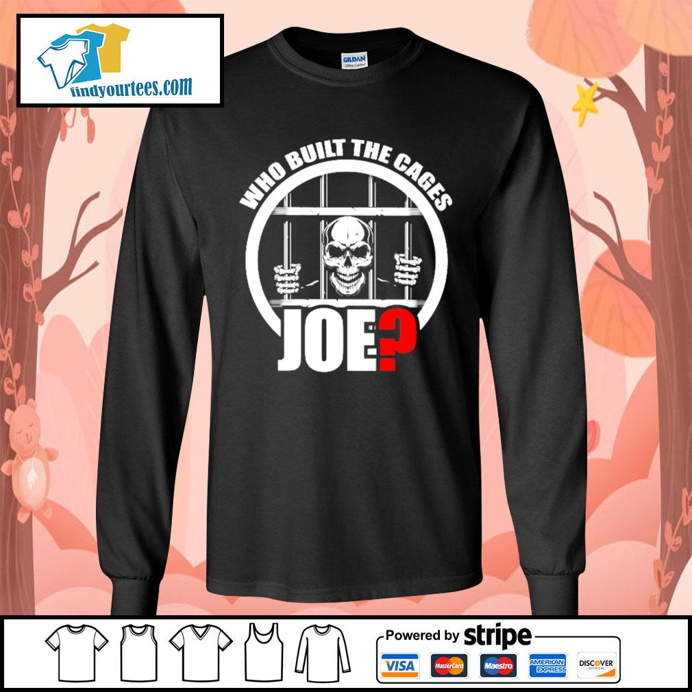 Who built the cages Joe s Long-Sleeves-Tee