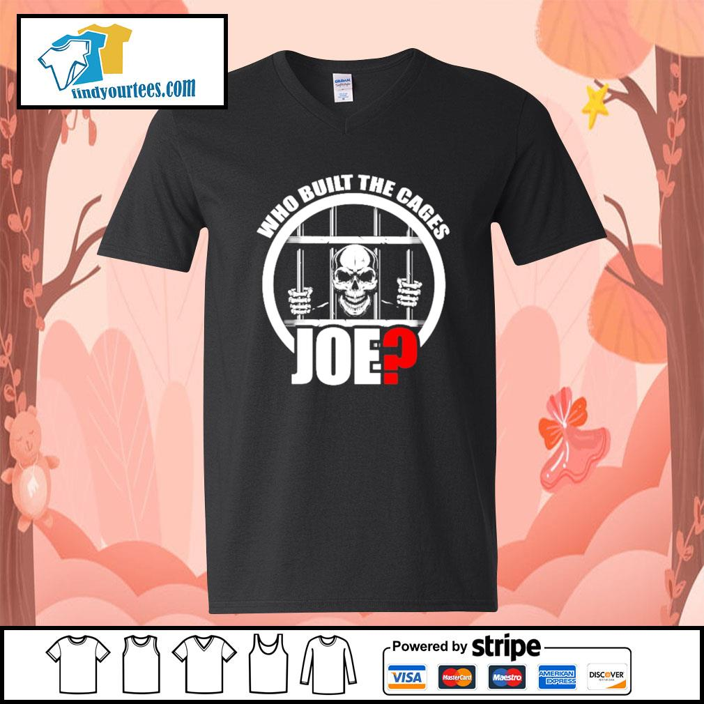 Who built the cages Joe s V-neck-T-shirt