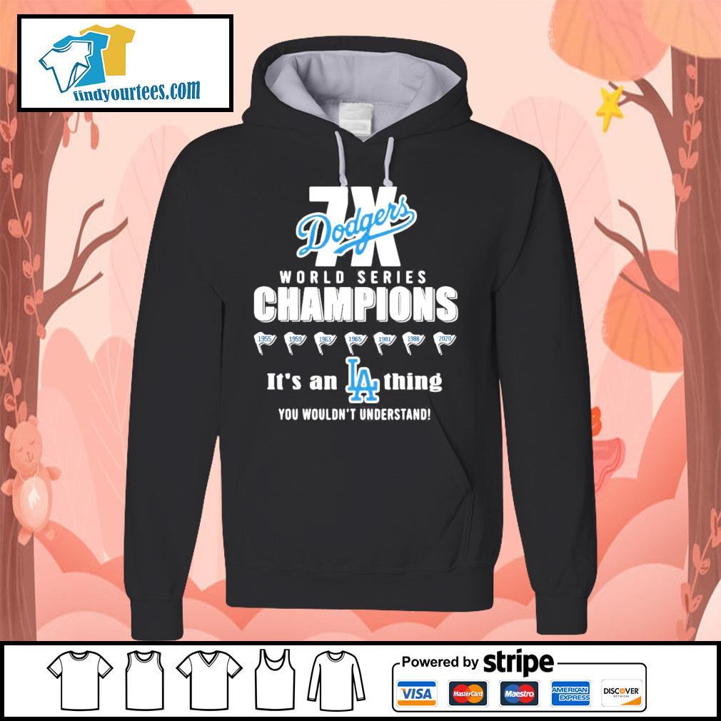 World series champions Los Angeles Dodgers it's a thing you wouldn't s Hoodie