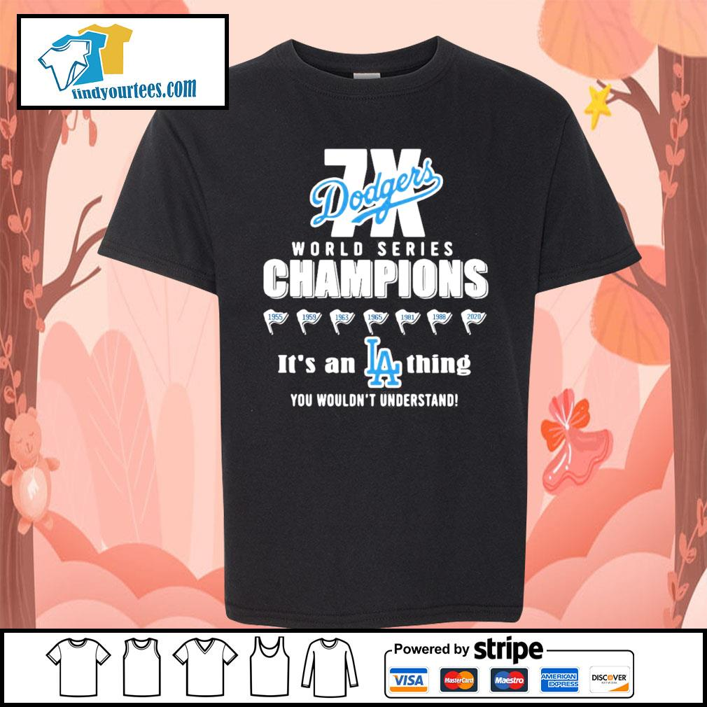 World series champions Los Angeles Dodgers it's a thing you wouldn't s Kid-T-shirt