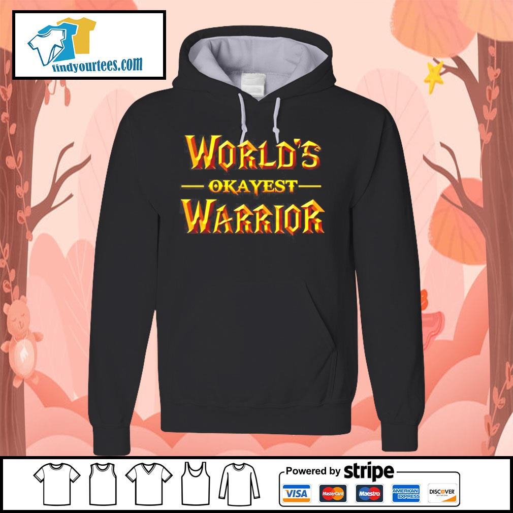 World's okayest warrior s Hoodie