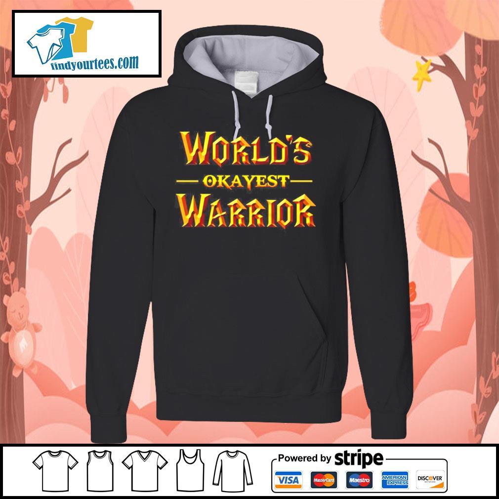 World's okayest warrior s Hoodie