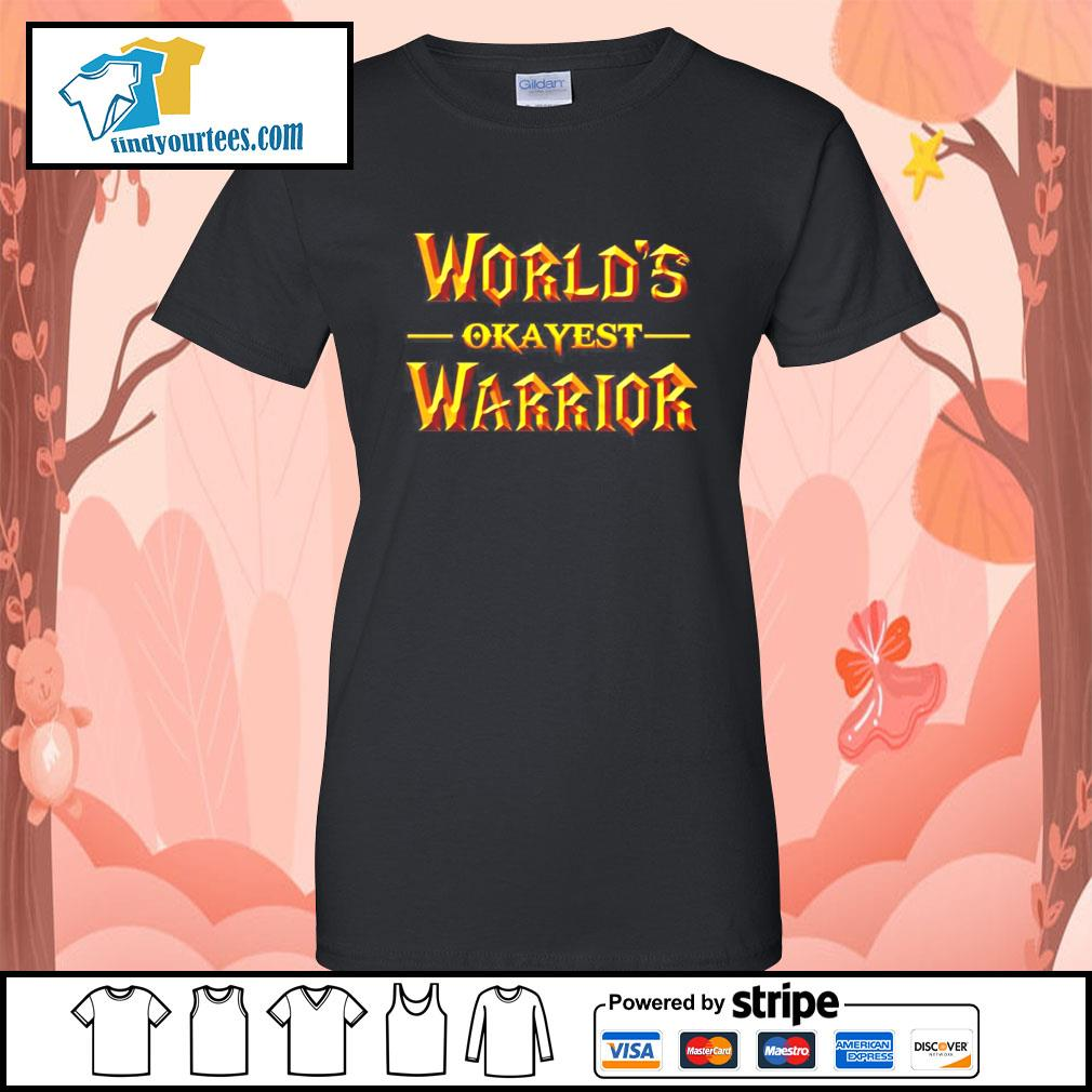 World's okayest warrior s Ladies-Tee